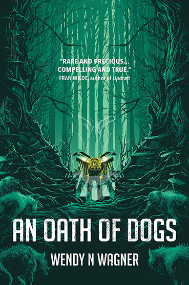 An Oath of Dogs, by Wendy Wagner